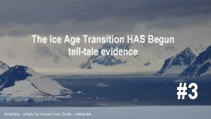 Link scene to video series 'Science Decapitated and Recovery' part 3: The Ice Age Transition HAS Begun.