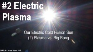Link scene to video series: Our Electric Cold Fusion Sun, part 2: Plasma vesus Big Bang.