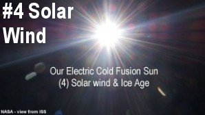Link scene to video series: Our Electric Cold Fusion Sun, part 4: Solar Wind and Ice Age.