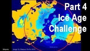 Link scene to video series 'Ice Age Precursors' part 4: Ice Age Challenge.