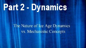 Link scene to video series 'Ice Age Precursors' part 2: Ice Age Dynamics versus Mechanistics.