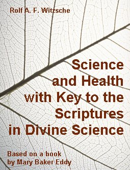 Link, book cover image for history research by Rolf Witzsche: Science and Health with Key to the Scriptures in Divine Science.