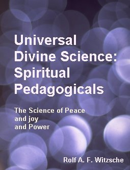 Link, book cover image for history research by Rolf Witzsche: Universal Divine Science: Spiritual Pedagogicals.