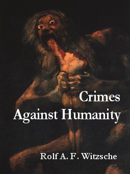 Link, book cover image for history research by Rolf Witzsche: Crimes Against Humanity.