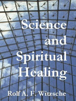Link, book cover image for history research by Rolf Witzsche: Science and Spiritual Healing.